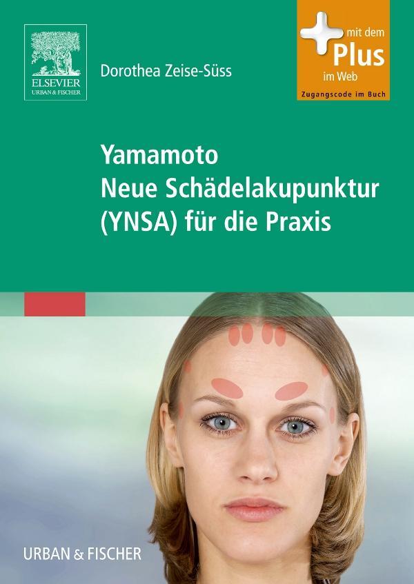 Dorothea Zeise-Süss Yamamoto Neue Schädelakupunktur (YNSA) für die Praxis