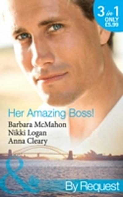 Her Amazing Boss!: The Daredevil Tycoon (9 to 5, Book 51) / Lights, Camera...Kiss the Boss (9 to 5, Book 53) / At the Boss's Beck and Call (Mills & Boon By Request)