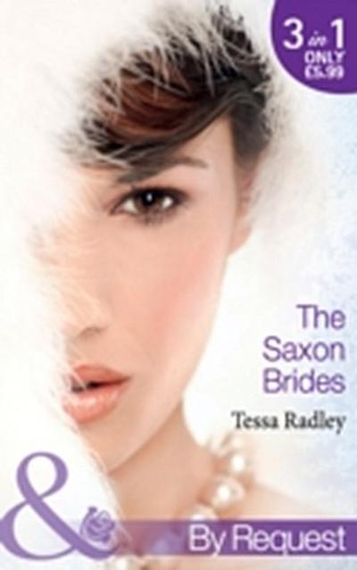 Saxon Brides: Mistaken Mistress (The Saxon Brides, Book 1) / Spaniard's Seduction (The Saxon Brides, Book 2) / Pregnancy Proposal (The Saxon Brides, Book 3) (Mills & Boon By Request)