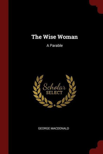 The Wise Woman: A Parable