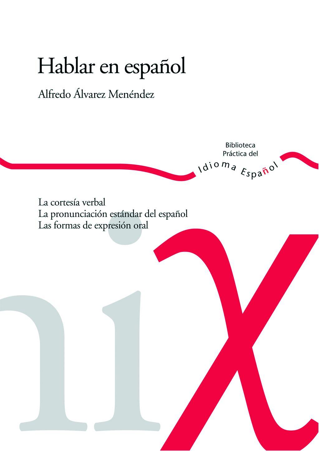 Hablar en español Alfredo I Álvarez