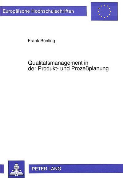 Qualitätsmanagement in der Produkt- und Prozeßplanung