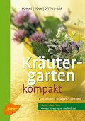 Kräutergarten kompakt: Pflanzen, pflegen, koc ...