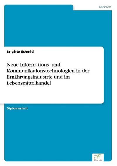 Neue Informations- und Kommunikationstechnologien in der Ernährungsindustrie und im Lebensmittelhandel