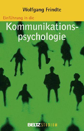 Einführung in die Kommunikationspsychologie Wolfgang Frindte