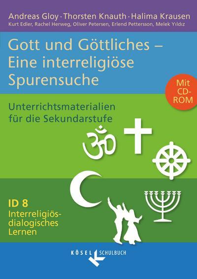 Gott/Göttliches - Eine interreligiöse Spurensuche