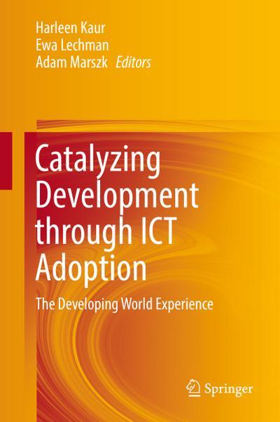 Catalyzing Development through ICT Adoption