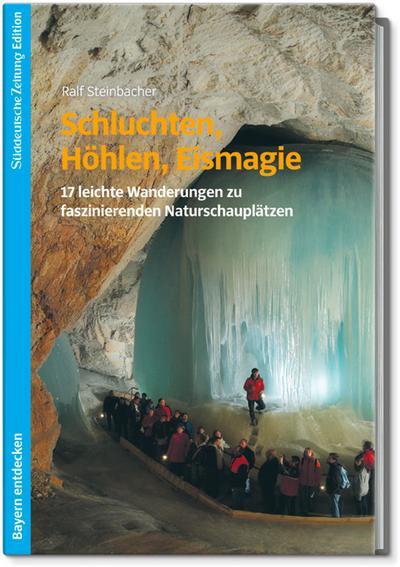 Schluchten, Höhlen, Eismagie