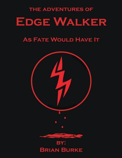 The Adventures of Edge Walker: As Fate Would Have It