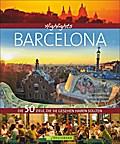 Highlights Barcelona; Die 50 Ziele, die Sie g ...