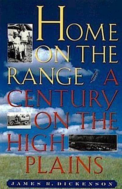 Home on the Range: A Century on the High Plains