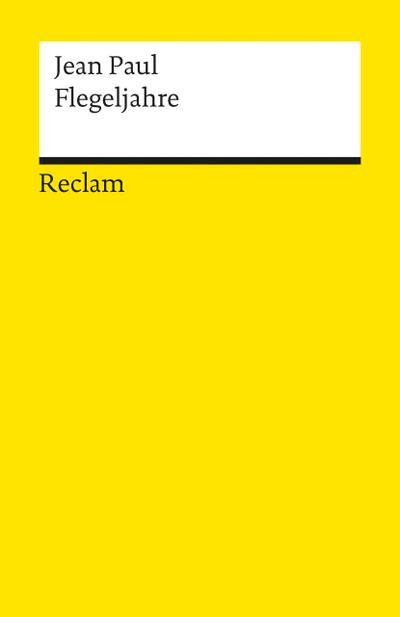 Flegeljahre: Eine Biographie (Reclams Universal-Bibliothek)