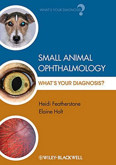 Small Animal Ophthalmology - What's Your          Diagnosis?