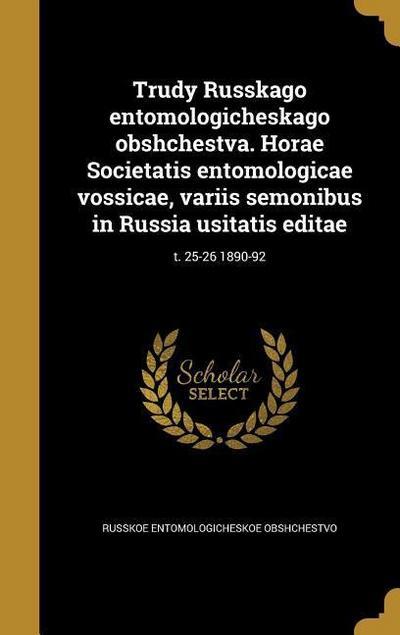 RUS-TRUDY RUSSKAGO ENTOMOLOGIC