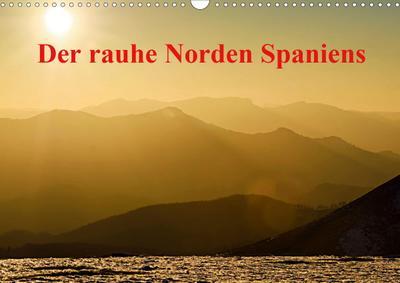 Der rauhe Norden Spaniens (Wandkalender 2020 DIN A3 quer)