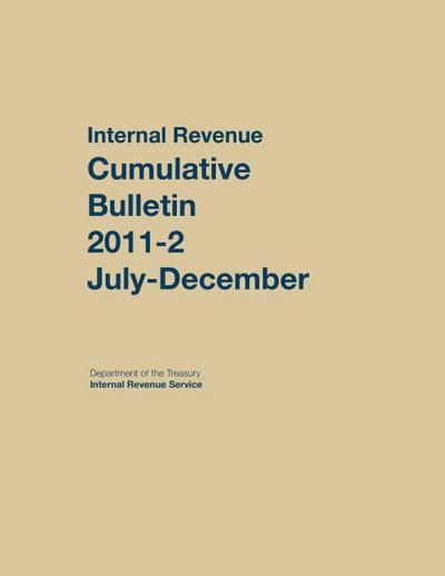 Internal Revenue Service Cumulative Bulletin: 2011 (July-December)