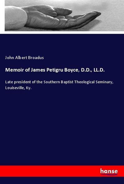 Memoir of James Petigru Boyce, D.D., LL.D.