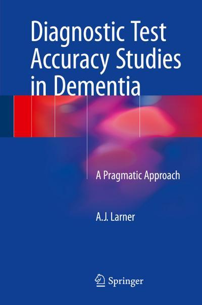 Diagnostic Test Accuracy Studies in Dementia