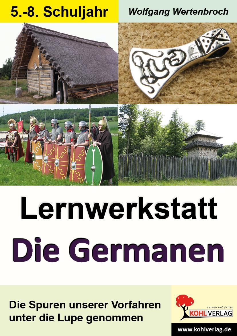 Wolfgang Wertenbroch Lernwerkstatt Die Germanen (Sekundarstufe)