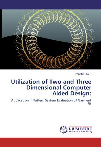 Utilization of Two and Three Dimensional Computer Aided Design:
