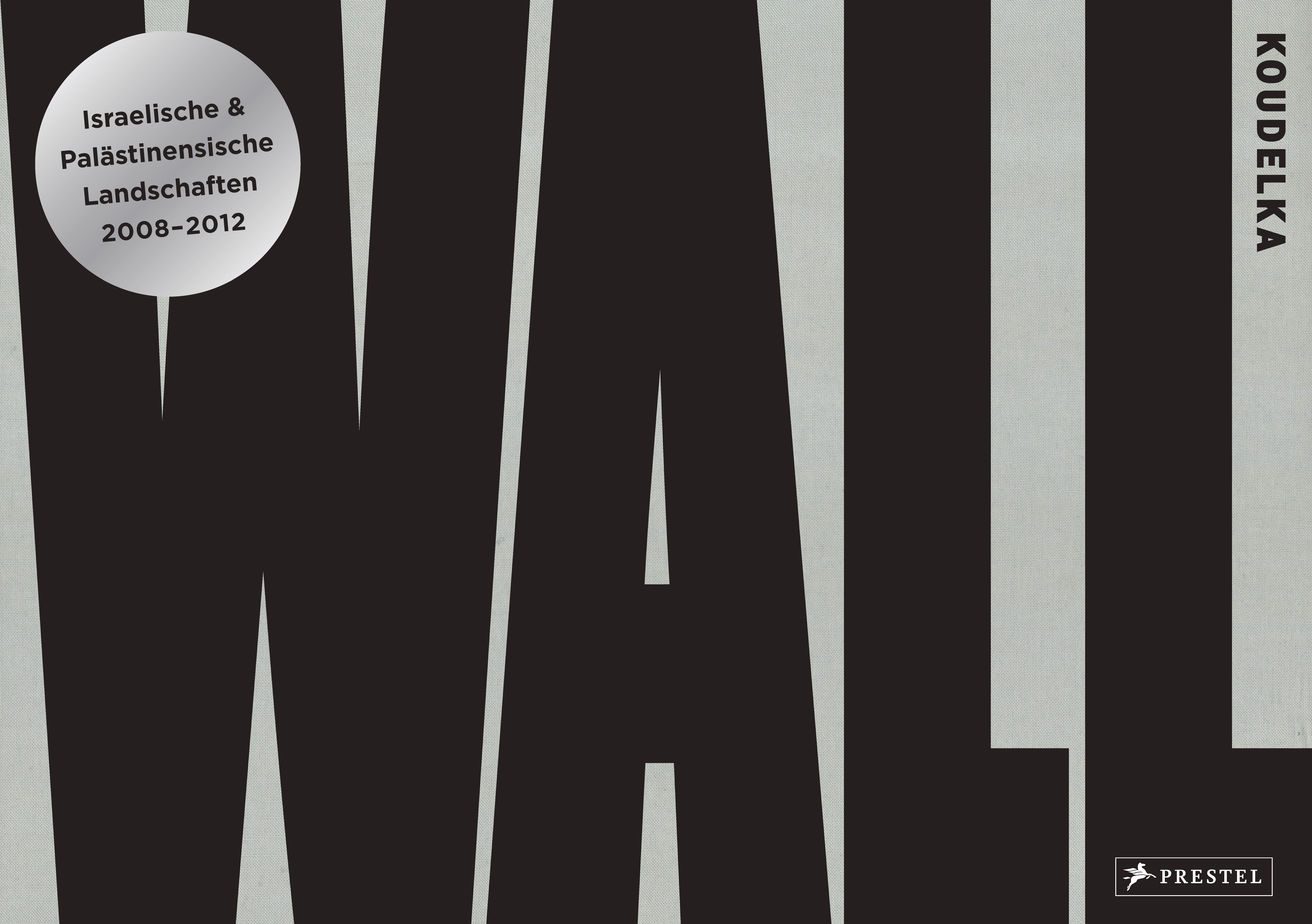 Josef Koudelka: Wall  Israelische & Palästinensische Landschaften - 2008-20 ...