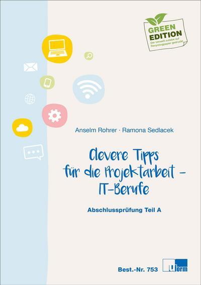 Clevere Tipps für die Projektarbeit - IT-Berufe: Abschlussprüfung Teil A