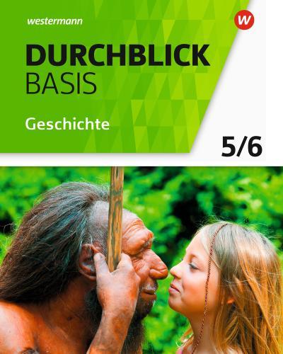 Durchblick Basis Geschichte und Politik 5 / 6. Geschichte. Schülerband. Niedersachsen