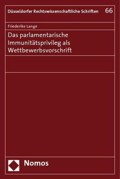 Das parlamentarische Immunitätsprivileg als Wettbewerbsvorschrift