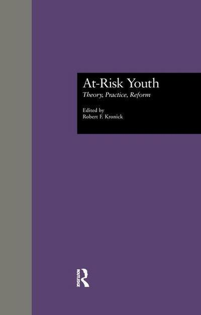 At-Risk Youth: Theory, Practice, Reform