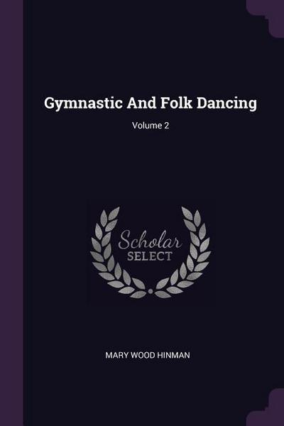 Gymnastic and Folk Dancing; Volume 2