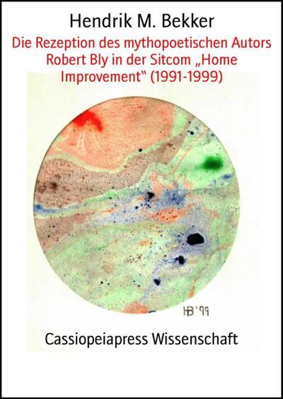 Die Rezeption des mythopoetischen Autors Robert Bly in der Sitcom 'Home Improvement' (1991-1999)