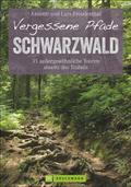 Vergessene Pfade im Schwarzwald: 35 Touren ab ...