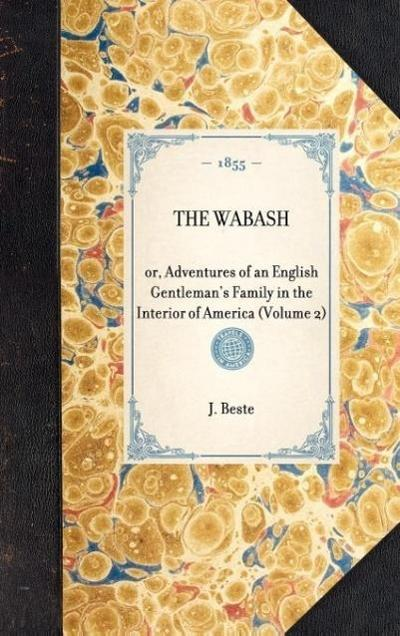 Wabash(volume 2): Or, Adventures of an English Gentleman's Family in the Interior of America (Volume 2)