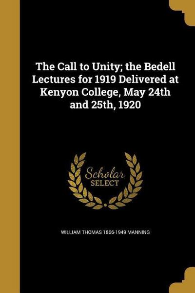 CALL TO UNITY THE BEDELL LECTU