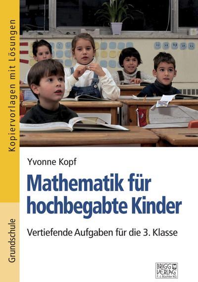 Mathematik für hochbegabte Kinder - 3. Klasse