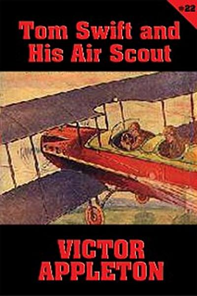 Tom Swift #22: Tom Swift and His Air Scout