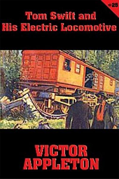 Tom Swift #25: Tom Swift and His Electric Locomotive