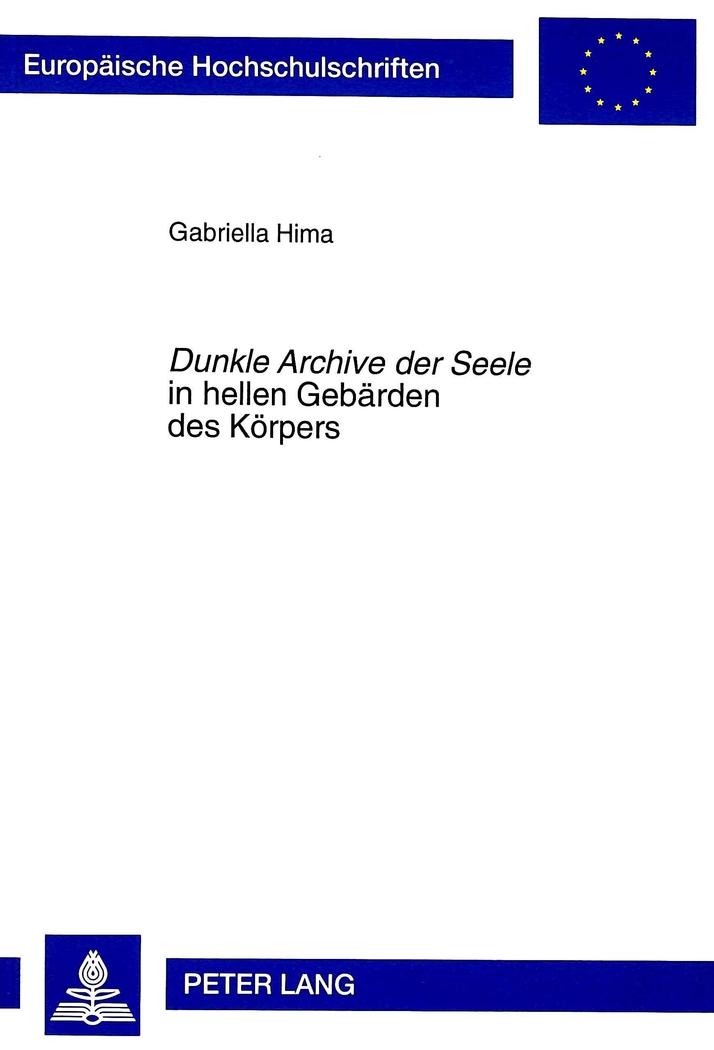 Dunkle Archive der Seele in hellen Gebärden des Körpers, Gabriella Hima