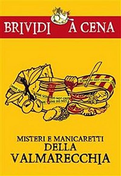 Misteri e manicaretti della Valmarecchia