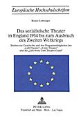 Das sozialistische Theater in England 1934 bis zum Ausbruch des Zweiten Weltkriegs