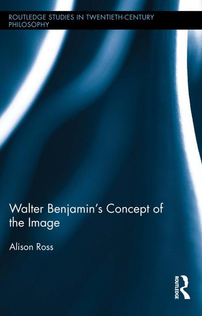 Walter Benjamin's Concept of the Image