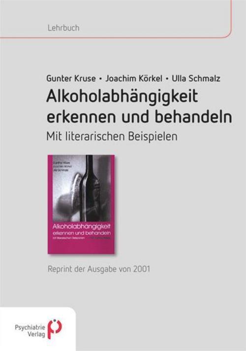 Gunther Kruse / Alkoholabhängigkeit erkennen und behandeln 9783884146170