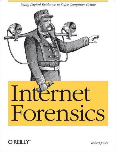 Internet Forensics: Using Digital Evidence to Solve Computer Crime