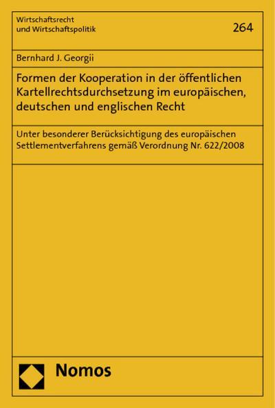 Formen der Kooperation in der öffentlichen Kartellrechtsdurchsetzung im europäischen, deutschen und englischen Recht