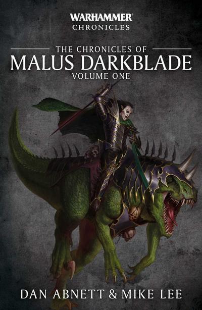 Chronicles of Malus Darkblade: Volume One