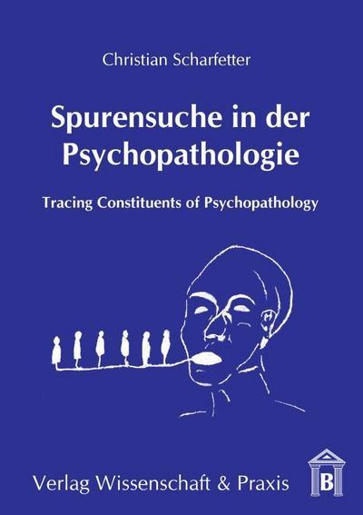 Spurensuche in der Psychopathologie