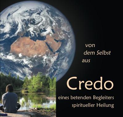 Credo eines betenden Begleiters spiritueller Heilung