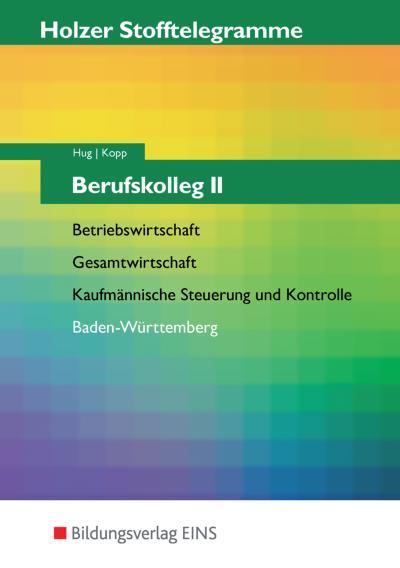 Stofftelegramme / Ausgabe für das Berufskolleg Baden-Württemberg: Stofftelegramm für das Berufskolleg II: Betriebswirtschaft, Gesamtwirtschaft, ... und Kontrolle; Baden-Württemberg: Aufgaben
