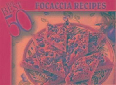 The Best 50 Focaccia Recipes