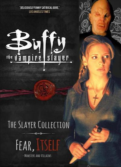 Buffy the Vampire Slayer, the Slayer Collection, Volume 2: Fear Itself - Monsters & Villains
